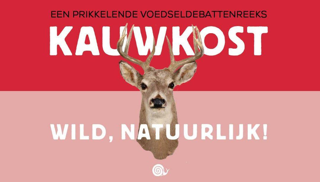 KAUWKOST #1: WILD, NATUURLIJK!
